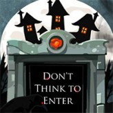 don't think to enter