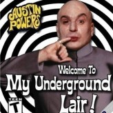 austin powers: welcome to my underground lair